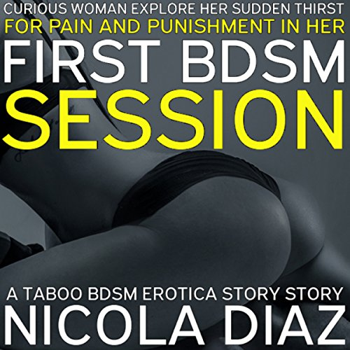 Curious Woman Explores Her Sudden Thirst for Pain and Punishment in Her First BDSM Session cover art