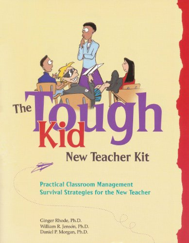 The Tough Kid New Teacher Kit: Practical Classroom Management Survival Strategies for the New Teacher (Tough Kid Management Series)