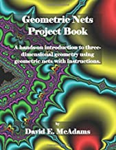 Geometric Nets Project Book: Geometric Nets to Cut Out and Construct (Math Books for Children)