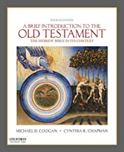 A Brief Introduction to the Old Testament: The Hebrew Bible in Its Context