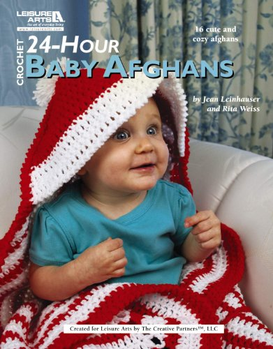 Crochet 24-Hour Baby Afghans (Leisure Arts #4883)