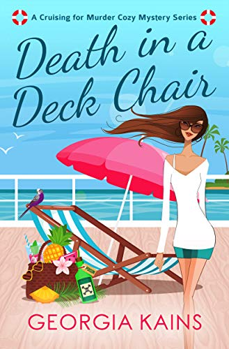 Death In A Deck Chair: A Humorous Cruise Ship Cozy Murder Mystery (Cruising For Murder Cozy Mystery Series Book 1) (English Edition)