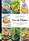 Vive la patate ! Manifeste pour pommes de terre très gourmandes