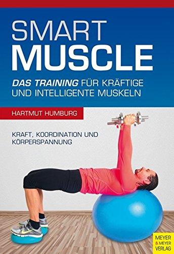 Smart Muscle: Das Training für kräftige und intelligente Muskeln