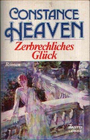 Zerbrechliches Glück (Allgemeine Reihe. Bastei Lübbe Taschenbücher)