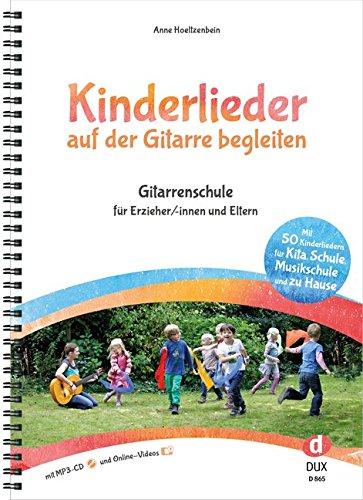 Kinderlieder auf der Gitarre begleiten: Gitarrenschule für Erzieher/-innen und Eltern