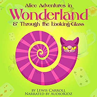 Alice's Adventures in Wonderland and Through the Looking Glass (AudioKidz) cover art