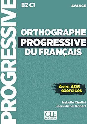 Orthographe progressive du francais. Niveau avancé (B2/C1). Per le Scuole superiori. Con espansione online. Con CD-Audio: Livre avancee (B2/C1) + CD + Livre web