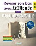 Réviser son bac avec Le Monde 2021 - Philosophie, Terminale, Tronc commun, Nouveau programme