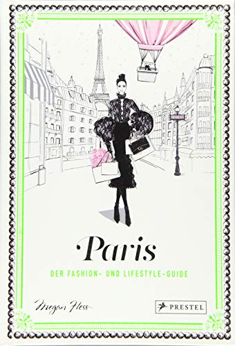 Paris: Der Fashion- und Lifestyle-Guide