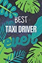 best Taxi driver ever: 2021 planner All-In-One | weekly planners | perfect Taxi driver gifts