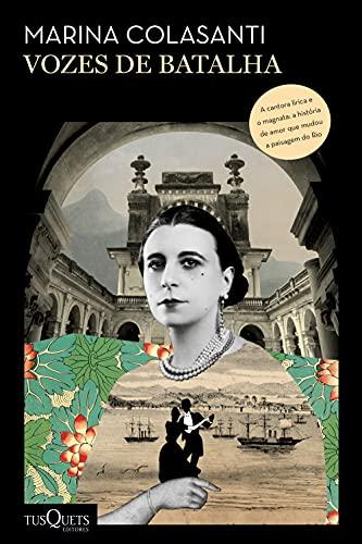 Vozes de batalha: A história de uma mulher extraordinária e de uma família que se tornaram símbolos do Rio de Janeiro