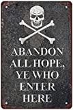 RosefinchStone Abandon All Hope Ye Who Enter Here,Pirate Retro Metal Sheet Signs, Wall Decoration of Bars, Bedroom, Room,Restaurants,Garage, Home,cafes and Bars, 8 x 12