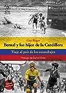Bernal y los hijos de la Cordillera: Viaje ..