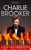 The Hell of it All by Charlie Brooker(2012-10-04)