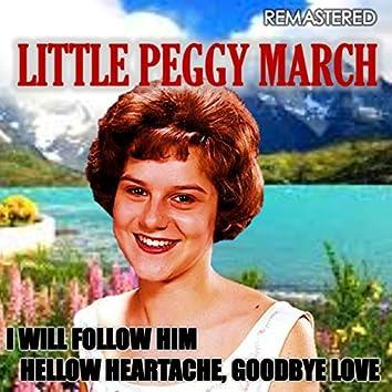 I Will Follow Him & Hellow Heartache, Goodbye Love (Remasterd)