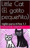 Little Cat (El gatito pequeñito): Inglés para niños 1.1 (Nivel 1)
