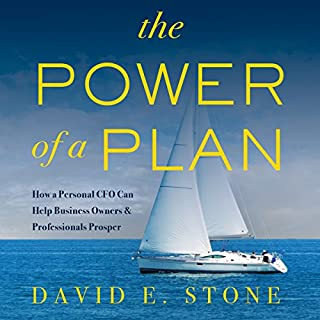 The Power of a Plan     How a Personal CFO Can Help Business Owners & Professionals Prosper              De :                                                                                                                                 David E. Stone                               Lu par :                                                                                                                                 David E. Stone                      Durée : 4 h et 47 min     Pas de notations     Global 0,0