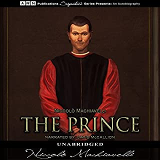 The Prince                   By:                                                                                                                                 Niccolò Machiavelli                               Narrated by:                                                                                                                                 David McCallion                      Length: 4 hrs and 1 min     35 ratings     Overall 4.3