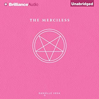 The Merciless                   By:                                                                                                                                 Danielle Vega                               Narrated by:                                                                                                                                 Amy Rubinate                      Length: 6 hrs and 17 mins     105 ratings     Overall 3.9