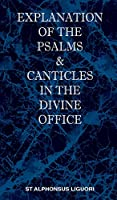 Explanation of the Psalms & Canticles in the Divine Office