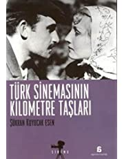 TÜRK SİNEMASININ KİLOMETRE TAŞLARI: Dönemler ve Yönetmenler