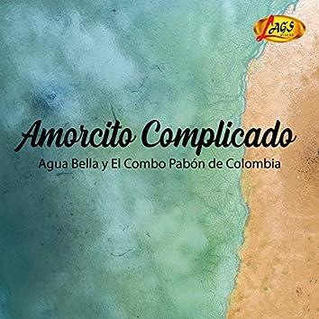 Amorcito Complicado (feat. El Combo Pabón De Colombia)