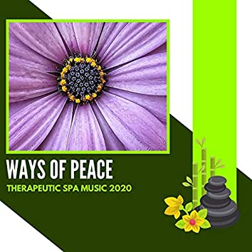 Ways Of Peace - Therapeutic Spa Music 2020