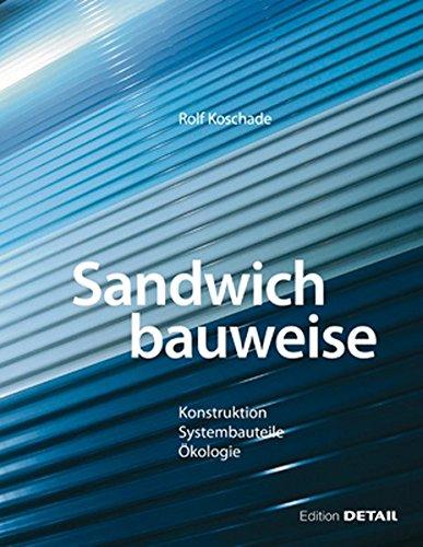 Sandwichbauweise inkl. DVD: Konstruktion, Systembauteile, Ökologie: Konstruktion, Systembauteile, Okologie (Detail Spezial)