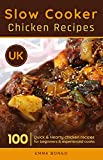 Slow cooker Chicken Recipes Uk: 100 Quick & Hearty chicken r