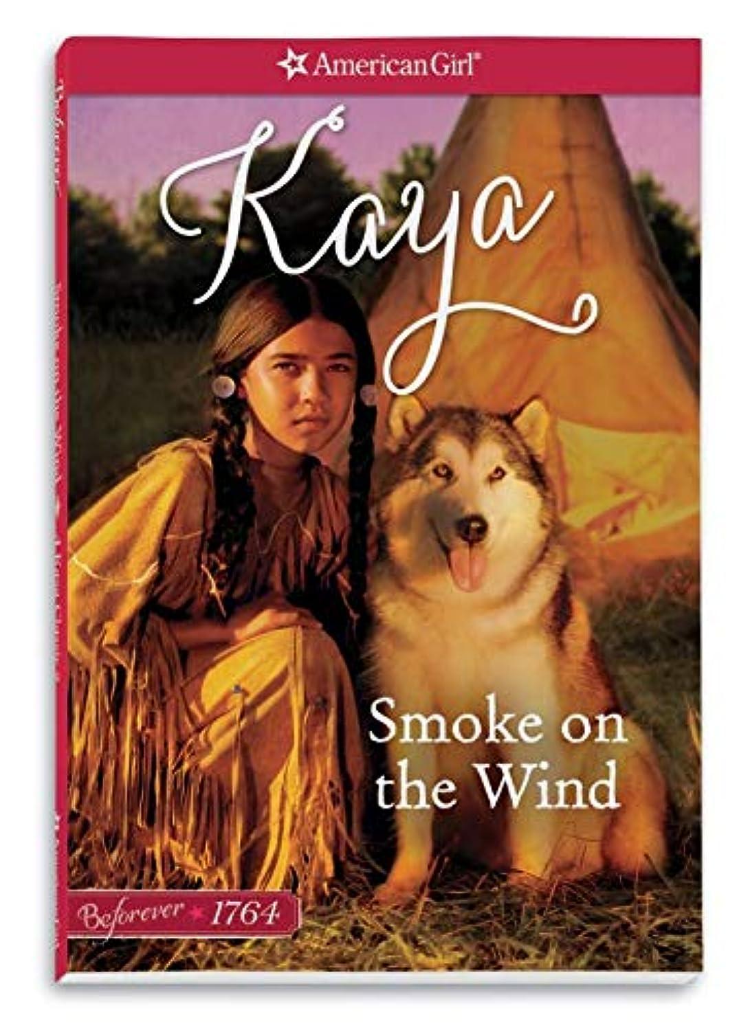 Smoke on the Wind: A Kaya Classic Volume 2 (American Girl: Beforever)