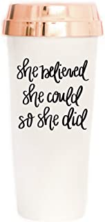 She Believed She Could So She Did Travel Mug with Lid Rose Gold | Cute Inspirational Coffee Accessories for Women Motivational Gifts for Girls You Got This Commuter Plastic Tumbler Cup Insulated Mugs