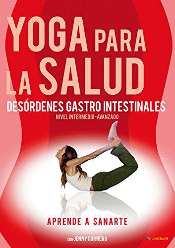 Yoga para la salud: Desórdenes gastro intestinales Volumen 4 ...