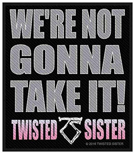Twisted Sister we're not gonna take it ! Patch 10x9