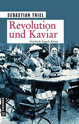 Revolution und Kaviar: Roman (Zeitgeschichtliche Kriminalromane im GMEINER-Verlag)
