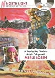 Step by Step Guide to Acrylic Collage with Merle Rosen DVD
