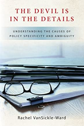 The Devil Is in the Details: Understanding the Causes of Policy Specificity and Ambiguity