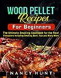 Wood Pellet Recipe For Beginners: The Ultimate Smoking...