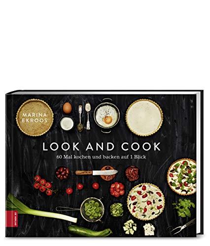 Look and cook: 60 Mal kochen und backen auf 1 Blick