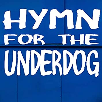 Hymn for the Underdog