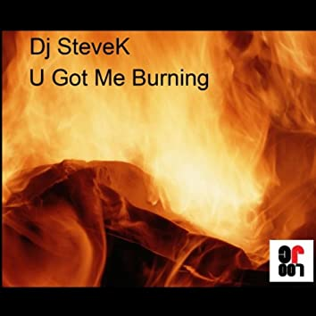 U Got Me Burning