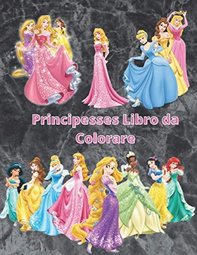 Principesses Libro da Colorare: questo libro per bambini e adulti è composto da diverse immagini di alta qualità