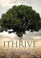 Ithrive: (The Principals of Thriving)