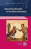 Speaking Animals in Ancient Literature (Kalliope - Studien Zur Griechischen Und Lateinischen Poesie)