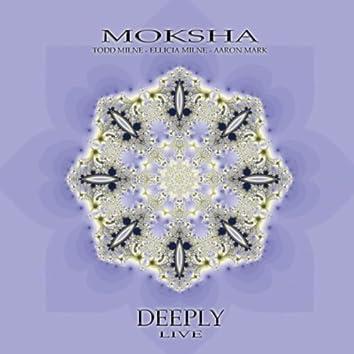 Moksha - Deeply - Live
