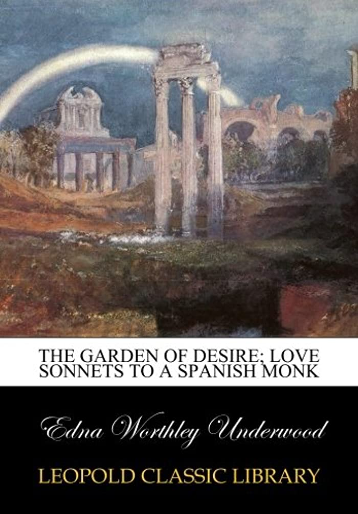 艶地震公園The garden of desire; love sonnets to a Spanish monk