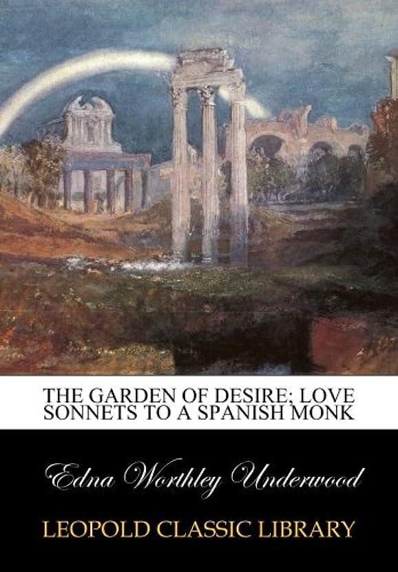 避けられない洗剤ポーズThe garden of desire; love sonnets to a Spanish monk