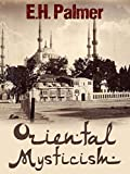 Oriental Mysticism illustrated by e.h.palmer (English Edition)
