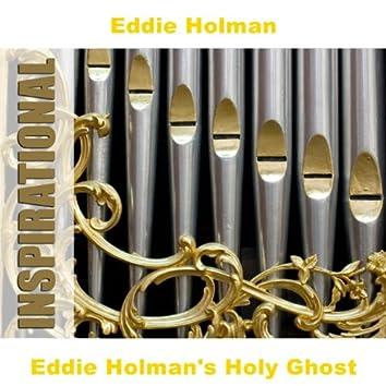 Eddie Holman's Holy Ghost