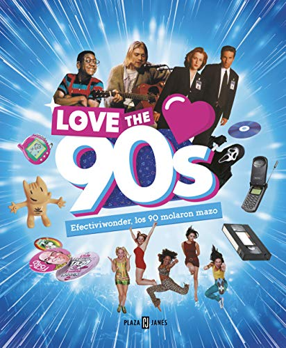 Love the 90s. Efectiviwonder, los 90 molaron mazo (Obras diversas)